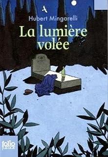 La lumière volée, Mingarelli, Hubert