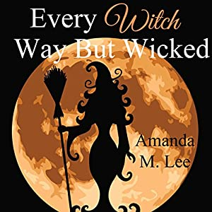 Every Witch Way but Wicked Audiobook