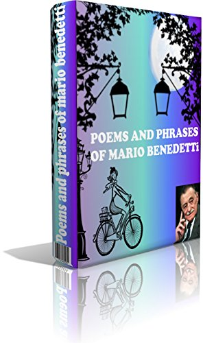 Poems And Phrases Of Mario Benedetti (Best romantic poems compilation Book 1)