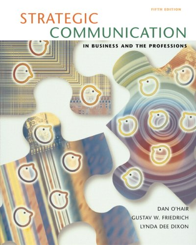 Strategic Communication in Business and the Professions (5th Edition)