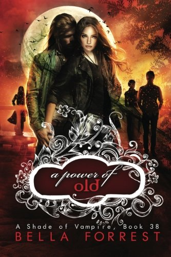 A Shade of Vampire 38: A Power of Old (Volume 38)