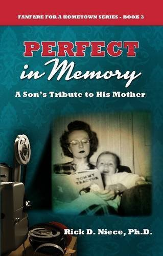 Download Perfect in Memory: A Son's Tribute to His Mother (Fanfare for a Hometown) ebook