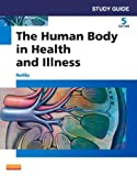 Study Guide for the Human Body in Health and Illness, Herlihy, Barbara, 1455774596