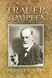 The Trauer Complex, Stanley Nass, 1477278036