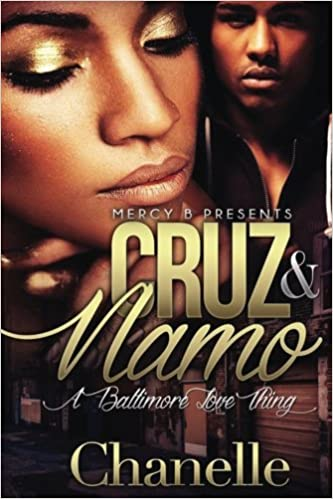 Cruz and Namo: A Baltimore Love Thing: Chanelle: 9781540763716: Amazon.com: Books