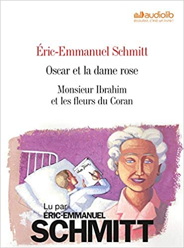 Amazon Fr Eric Emmanuel Schmitt Oscar Et La Dame Rose