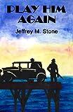 Play Him Again (A Matt Hudson Roaring Twenties Crime Novel)