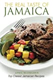 The Real Taste of Jamaica: Top Classic Jamaican Recipes