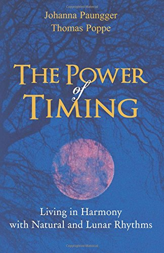 The Power of Timing: Living in Harmony with Natural and Lunar Cycles pdf