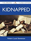 Kidnapped - the Original Classic Edition, Robert Louis Stevenson, 1486145264