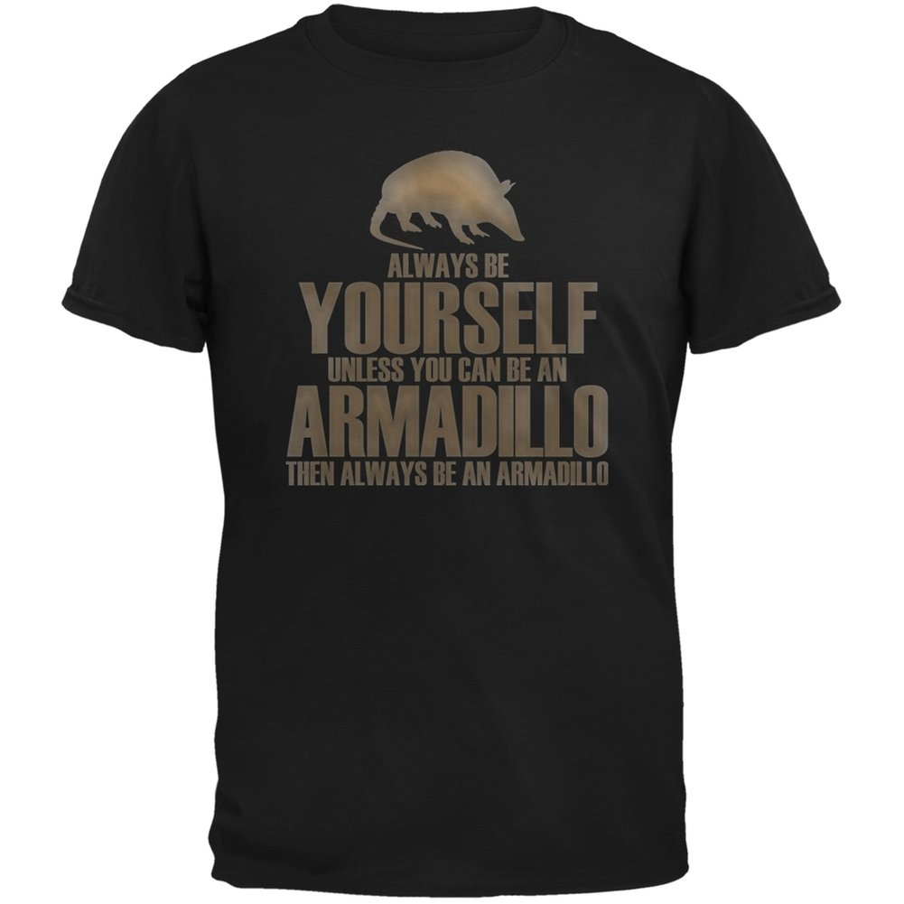 Always Be Yourself Armadillo Black Adult T-Shirt - Small