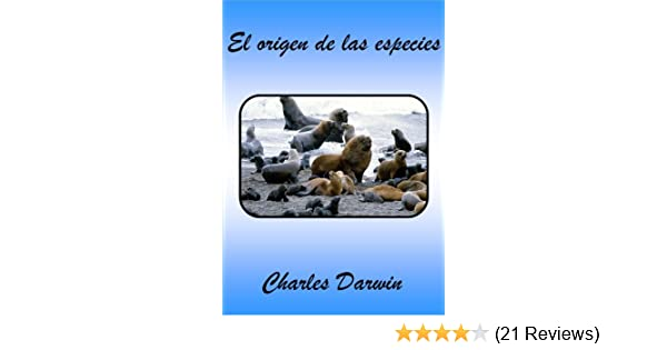 Amazon.com: El origen de las especies (Spanish Edition) eBook: Charles Darwin : Kindle Store