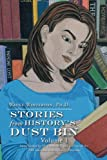 Stories from History's Dust Bin, Volume 1 by Wayne Winterton