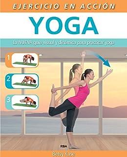 Ejercicio en acción: Yoga (EJERCICIO CUERPO-MEN) (Spanish ...