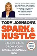 Spark & Hustle: Launch and Grow Your Small Business Now