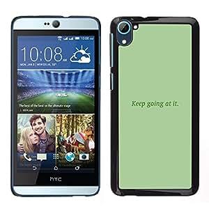A-type Arte & diseño plástico duro Fundas Cover Cubre Hard Case Cover para HTC Desire D826 (Mantenga va en ello)