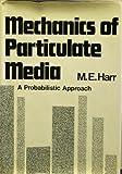 Mechanics of Particulate Media, Milton E. Harr, 0070266956