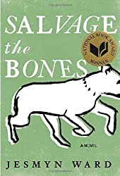 Salvage the Bones: A Novel by Ward, Jesmyn (2011) Hardcover