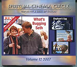Spiritual Cinema Circle 2007, Volume 12: What's Bugging Seth; Elephant's Egg; Christmas at the Bait Shop; Ousmane