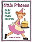 Little Princess Easy Bake Oven Recipes: 64 Easy Bake Oven Recipes for Girls (Little Princess Baking)