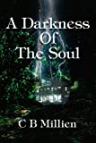 A Darkness of the Soul, C. Millien, 0595288073