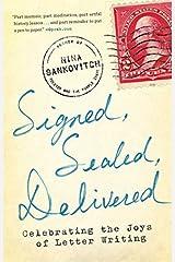 By Nina Sankovitch - Signed, Sealed, Delivered: Celebrating the Joys of Letter Writing (Reprint) (2015-05-06) [Paperback] Paperback