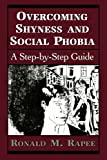 Overcoming Shyness and Social Phobia: A Step-by-Step Guide (Clinical Application of Evidence-Based Psychotherapy)