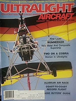 Ultralight Aircraft February 1984 - First Look! Sunseeker, New Metal and Composit Supership