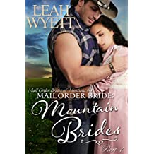 Mail Order Bride: Mountain Brides - Part 1: Clean Historical Mail Order Bride Romance (Mountain Brides Series)