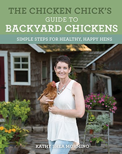 The Chicken Chicks Guide To Backyard Chickens  Simple Steps For Healthy  Happy Hens