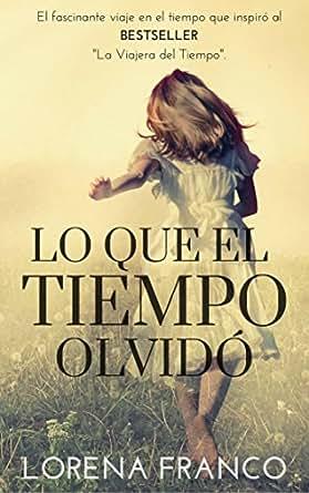 Amazon.com: Lo que el tiempo olvidó (Spanish Edition) eBook ...