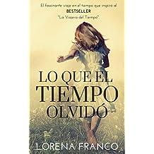 Lo que el tiempo olvidó (Spanish Edition)