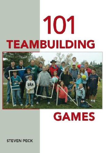 101 Teambuilding Games (Odyssey Of The Mind Team Building Activities)