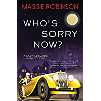 Who's Sorry Now? (Lady Adelaide Mysteries Book 2)