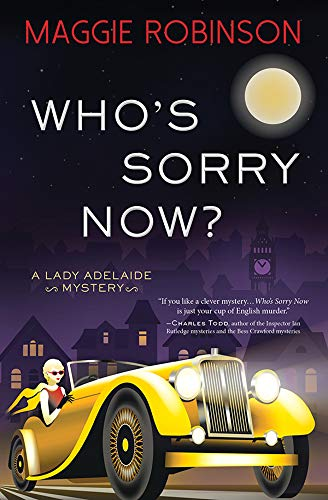 Who's Sorry Now? (Lady Adelaide Mysteries Book 2) by [Robinson, Maggie]