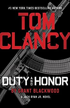 Tom Clancy Duty and Honor (A Jack Ryan Jr. Novel Book 2) by [Blackwood, Grant]