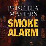 Smoke Alarm | Priscilla Masters
