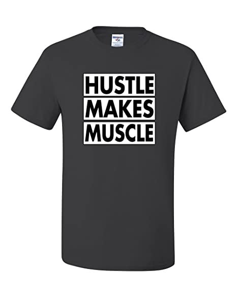 be10c8887 Amazon.com: Hustle Makes Muscle Gym Workout Humor Tee Graphic Unisex ...