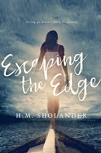 Escaping the Edge: (Edge Book 1) by [Sholander, H.M.]
