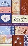 Illumine My Heart, Baha'u'llah and Abdu'l-Baha, 1931847533