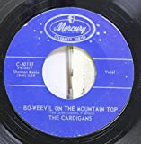 THE CARDIGANS 45 RPM BO-WEEVIL ON THE MOUNTAIN TOP / YOUR GRADUATION MEANS GOODBYE