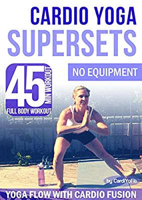 45 MIN CARDIO - YOGA SUPERSET FUSION - Full-Body Fitness Workout