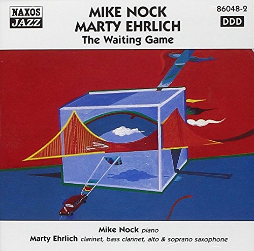Mike Nock / Marty Ehrlich: The Waiting Game