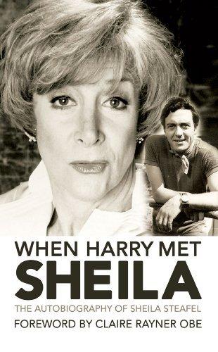 By Sheila Steafel: When Harry Met Sheila: The Autobiography of Sheila Steafel