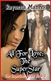 img - for All For Love: The SuperStar (The SuperStar Series Book 2) book / textbook / text book
