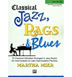 Classical Jazz, Rags & Blues, Book 3: 10 Classical Melodies Arranged in Jazz