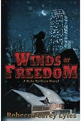 Winds of Freedom: A Kate Neilson Novel (Kate Neilson Novels) (Volume 2) Paperback