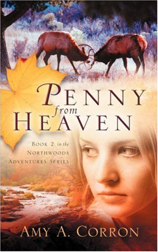 Penny From Heaven (Northwoods Adventures) by Amy A Corron - Mall Northwood