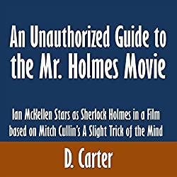 An Unauthorized Guide to the Mr. Holmes Movie