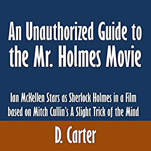 An Unauthorized Guide to the Mr. Holmes Movie Audiobook